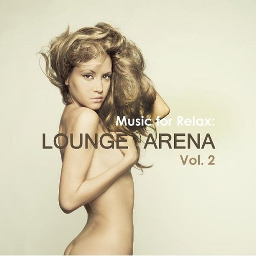 VA - Music for Relax Lounge Arena Vol 2 (2015)