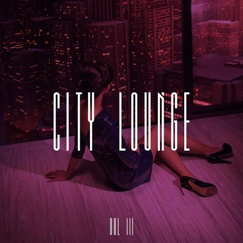 VA - City Lounge Vol 3 (2015)