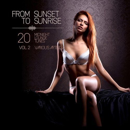 VA - From Sunset to Sunrise Vol 2 20 Midnight Lounge Tunes (2015)
