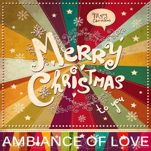 VA - Merry Christmas Ambiance Of Love The Best In Lounge and Chill Out (2015)