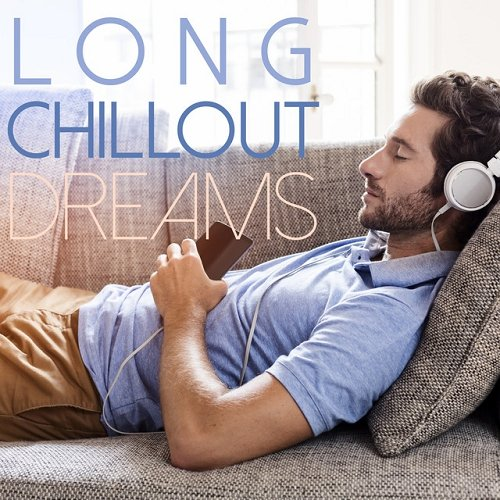 VA - Long Chillout Dreams (2015)