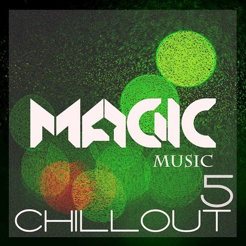 VA - Magic Music Chillout Vol 5 (2015)