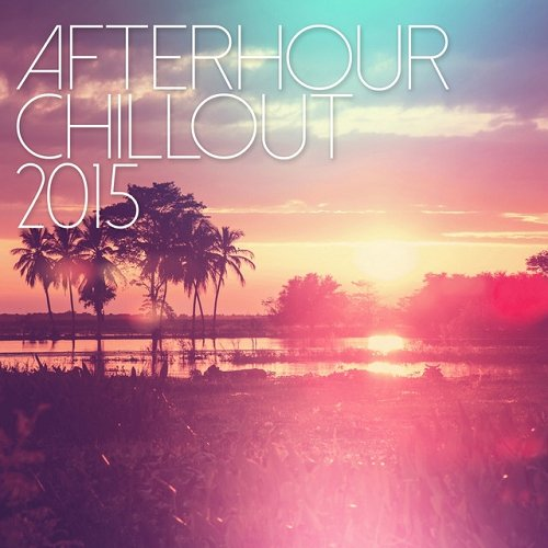 VA - Afterhour Chillout (2015)
