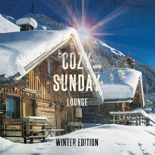 VA - Cozy Sunday Lounge Winter Edition Best Of Chilled Lounge and Smooth Jazz Music For Cold Days (2015)
