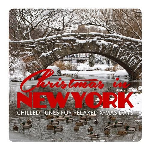 VA - Christmas in New York Chilled Tunes For Relaxed X-Mas Days (2015)