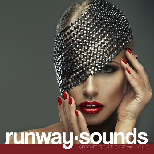 VA - Runway Sounds Grooves from the Catwalk Vol 3 (2015)