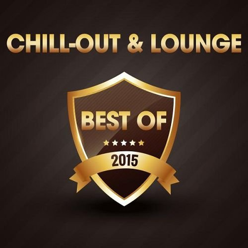 VA - Chill-Out and Lounge The Best of (2015)