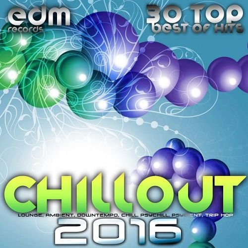 VA - Chillout 2016 Best of 30 Top Hits Lounge Ambient Downtempo Chill Psychill Psybient Trip Hop (2015)