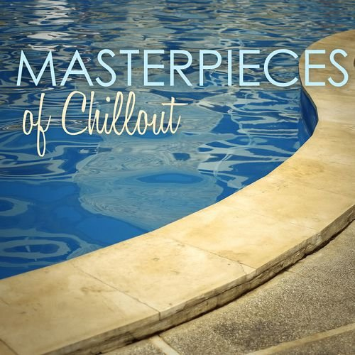 VA - Masterpieces of Chillout (2015)