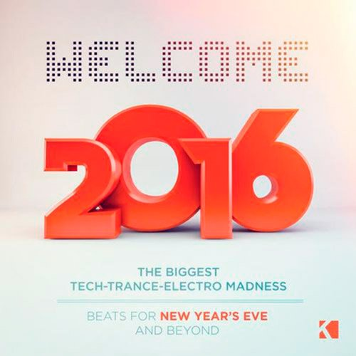 VA-Welcome 2016! (Beats for New Years Eve and Beyond) (2015)