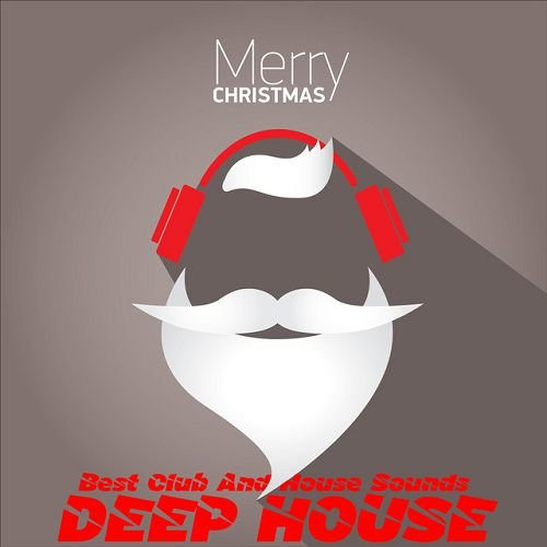 VA - Merry Christmas Deep House Best Club And House Sounds (2015)