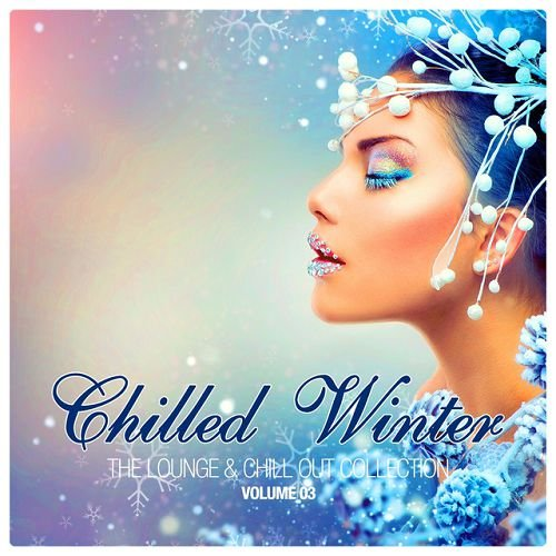 VA - Chilled Winter The Lounge and Chill Out Collection Vol 3 (2016)