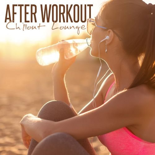 VA - After Workout Chillout Lounge (2016)