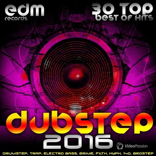 Dubstep 2016 - 30 Top Best Of Hits (2016)