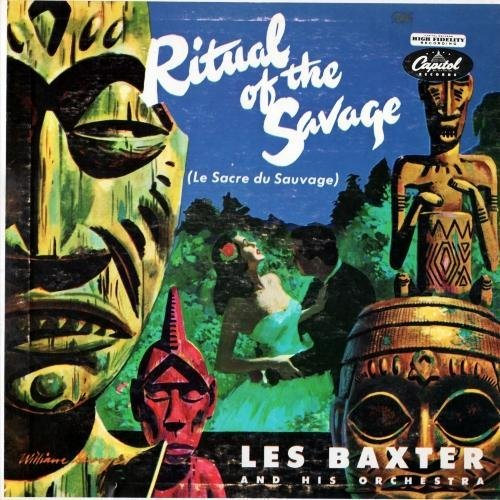 Les Baxter And His Orchestra - Ritual Of The Savage (Le Sacre Du Sauvage) (1951)