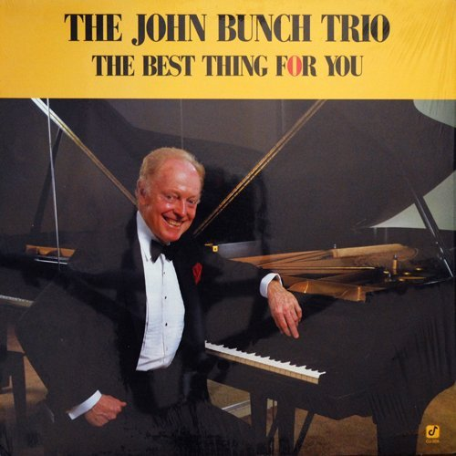 The John Bunch Trio - The Best Thing For You (1987)