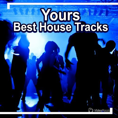 Yours - Best House Tracks (2016)