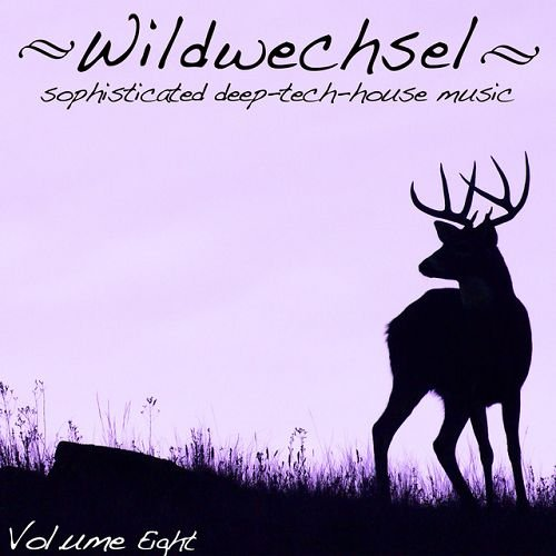 VA - Wildwechsel Vol.8 Sophisticated Deep-Tech-House Music (2016)
