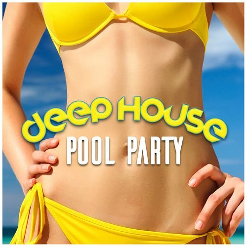 VA - Deep House Pool Party (2016)