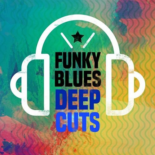 VA - Funky Blues Deep Cuts (2016)