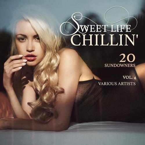 VA - Sweet Life Chillin Vol.4 20 Sundowners (2016)