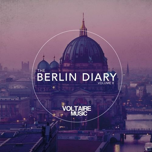 VA - Voltaire Music Pres. The Berlin Diary Vol.8 (2016)