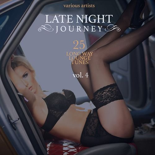 VA - Late Night Journey Vol.4 25 Long Way Lounge Tunes (2016)