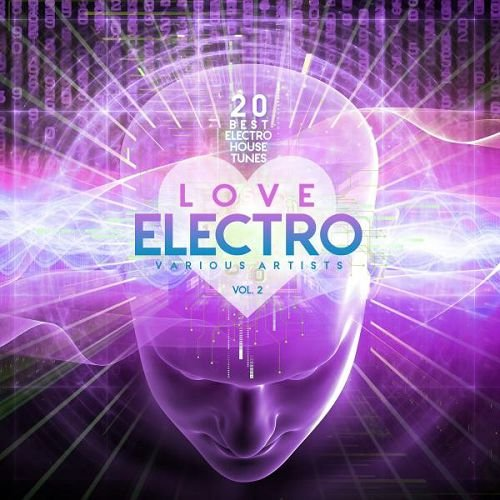 VA - Love Electro Vol.2 20 Best Electro House Tunes (2016)