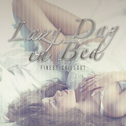 VA - Lazy Day in Bed Finest Chillout (2016)