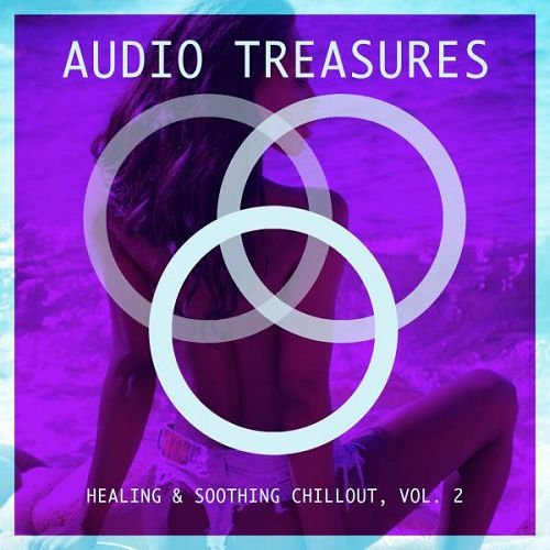 VA - Audio Treasures Healing and Soothing Chillout Vol.2 (2016)