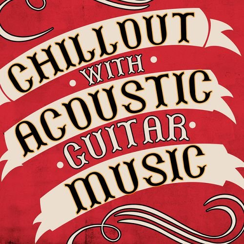 VA - Chillout with Acoustic Guitar Music (2016)