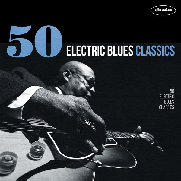 VA - 50 Electric Blues Classics (2015)