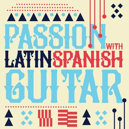 VA - Passion with Latin Spanish Guitar (2016)