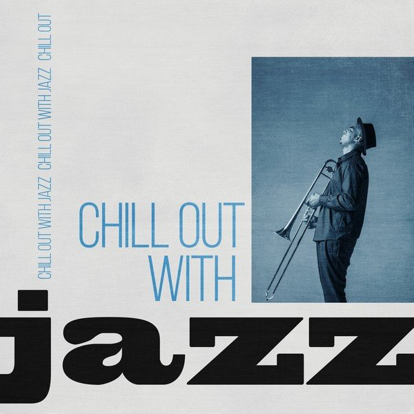 VA - Chill Out With Jazz (2015)