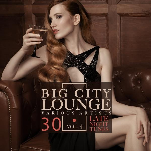 VA - Big City Lounge, Vol. 4 (30 Late Night Tunes)(2016)
