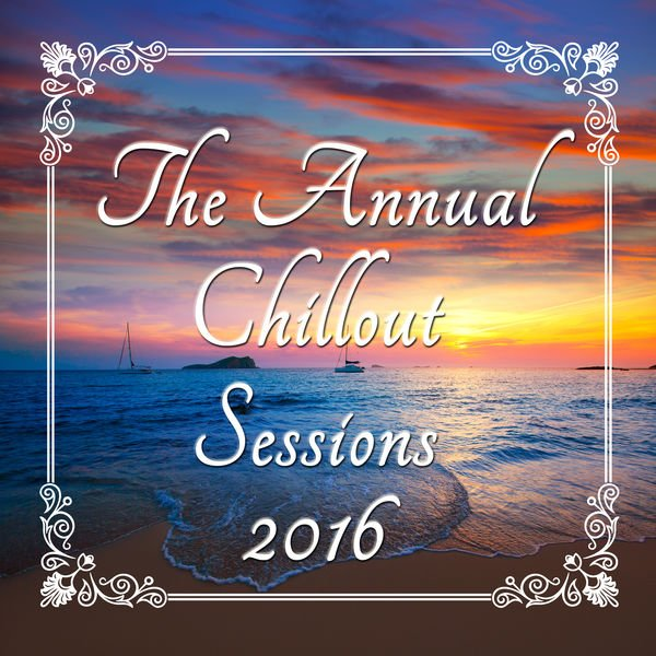 VA - The Annual Chillout Sessions 2016 (2016)