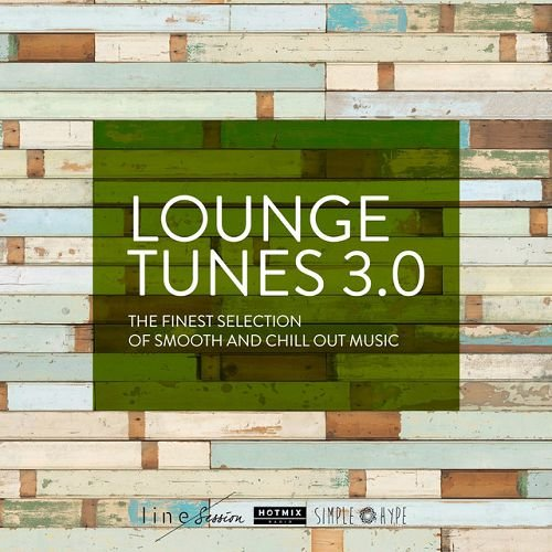 VA - Lounge Tunes 3.0: The Finest Selection of Smooth and Chill Out Music (2016)