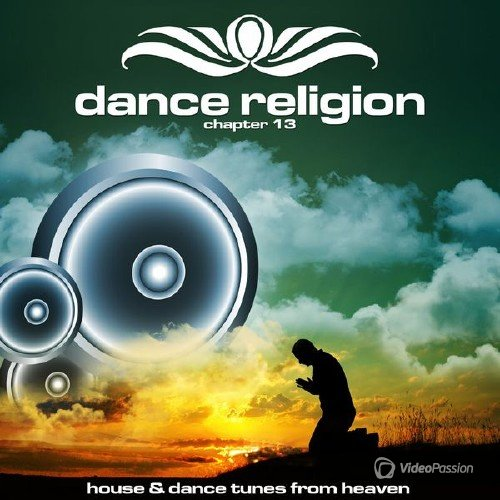 Dance Religion 13 (House & Dance Tunes from Heaven) (2016)