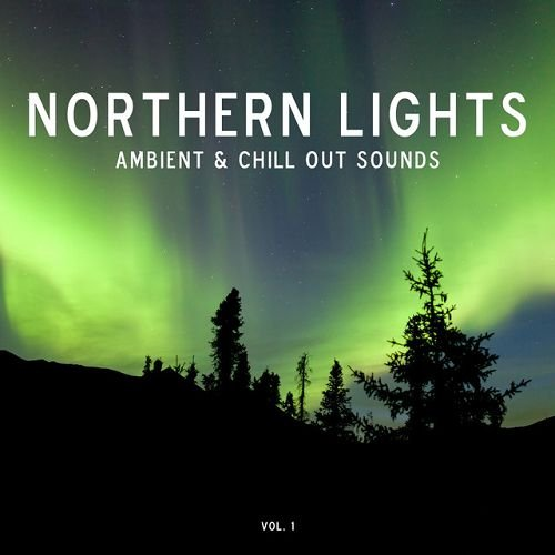 VA - Northern Lights: Ambient and Chill-Out Sounds Vol.1 (2016)