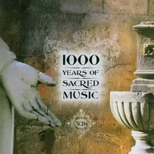 1000 years of sacred music (Bach, Mozart, Vivaldi, Charpentier, Schubert, Beethoven, Brahms) (2002)