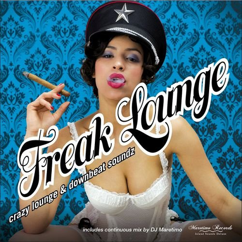 VA - Freak Lounge: Crazy Lounge and Downbeat Soundz (2016)