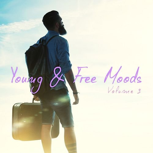 VA - Young and Free Moods Vol.3: Positive ChillOut Collection (2016)