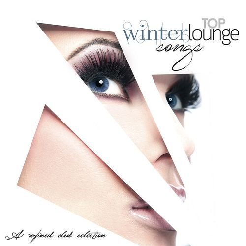 VA - Top Winter Lounge Songs: A Refined Club Selection (2016)