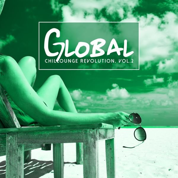 VA - Global Chillounge Revolution, Vol. 2 (2016)