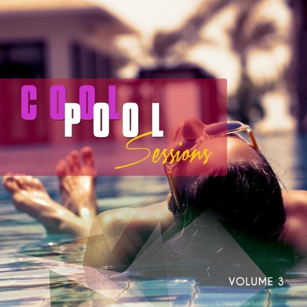 VA - Cool Pool Sessions Vol 3 Chill House Pool Tunes (2016)