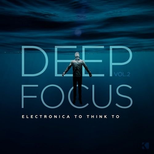 VA - Deep Focus Vol.2: Electronica to Think To (2016)