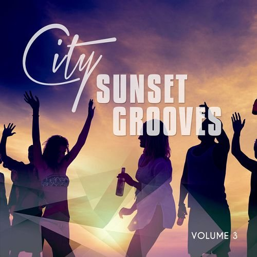 VA - City Sunset Grooves Vol.3: Urban Chill House and Relax Tunes (2016)
