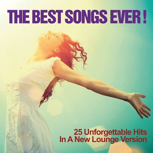 VA - The Best Songs Ever! 25 Unforgettable Hits in a New Lounge Version (2016)