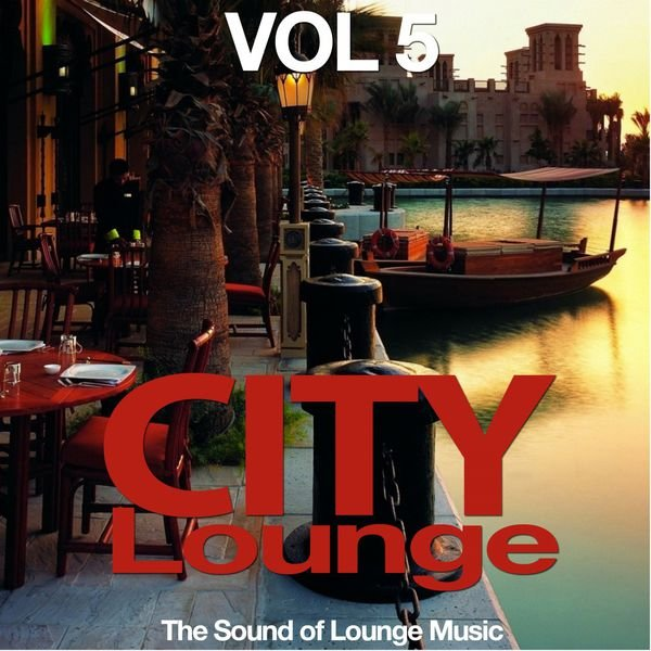 VA - City Lounge, Vol. 5 (The Sound of Lounge Music)(2016)