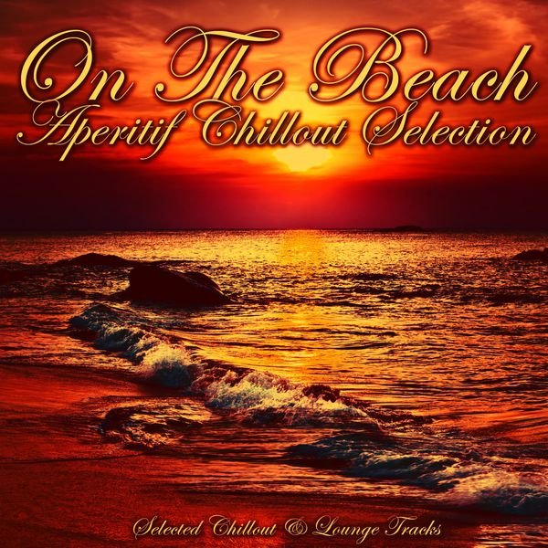 VA - On the Beach (Aperitif Chillout Selection)(2016)